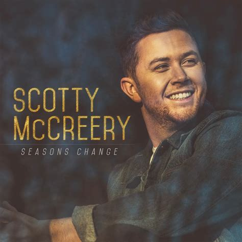 lyrics seasons change scotty mccreery seasons change lyrics and tracklist genius