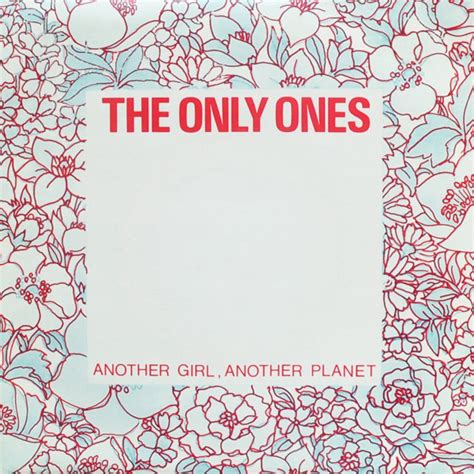 the only ones the only ones another girl another planet vinyl at
