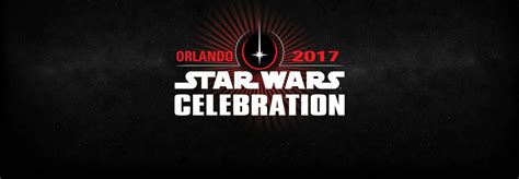 home star wars celebration april 13 16 2017