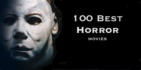 best ghost movies the top 100 best horror movies ever