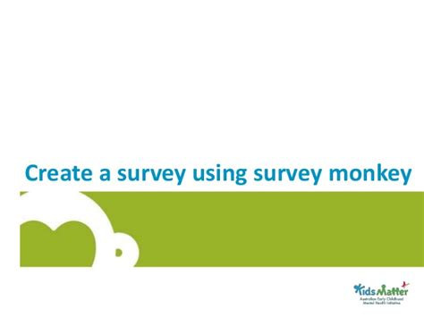 Create A Survey - create a survey using survey monkey