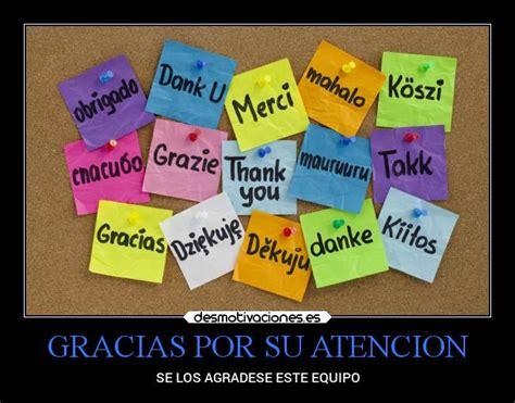 imagenes de frases que digan gracias por su atencion gracias por su atencion desmotivaciones