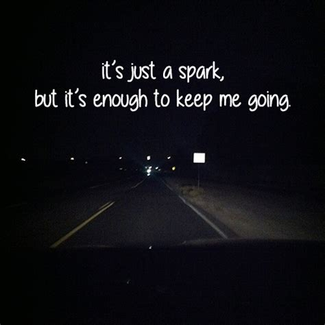 8tracks radio it s just a spark but it s enough to keep me going 19 songs free and