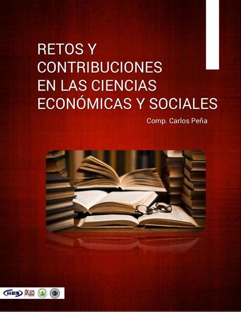 revista cccss contribuciones a las ciencias sociales retos y contribuciones de las ciencias econ 243 micas y