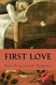 themes in first love by ivan turgenev first love by ivan turgenev paperback barnes noble