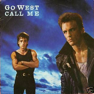 Go West call me go west song