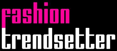 trend setter fashion trendsetter