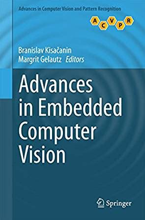 computer vision and pattern recognition book amazon com advances in embedded computer vision advances