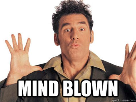 Mindblown Meme - mind blown mind blown kramer quickmeme