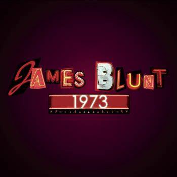 testo blunt testi 1973 blunt testi canzoni mtv
