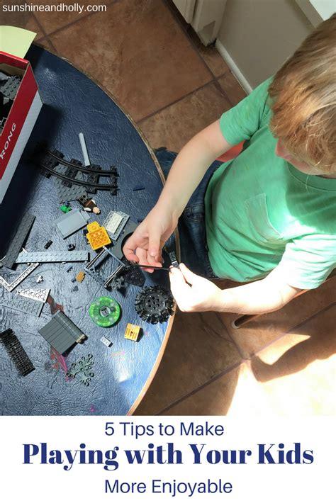 5 tips to make playing with your kids more enjoyable