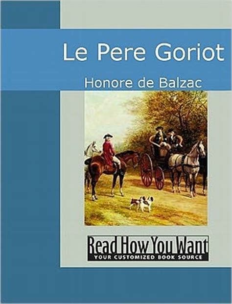 le pre goriot extraits 2040168583 le pere goriot by honor 233 de balzac reviews discussion bookclubs lists