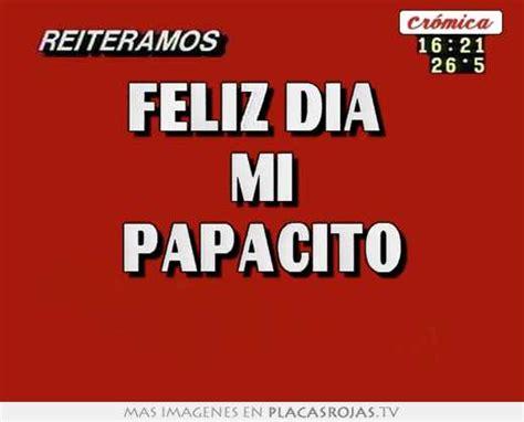 Imagenes Feliz Dia Papacito | feliz d 237 a mi papacito placas rojas tv