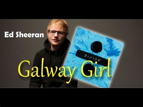 ed sheeran galway girl ed sheeran galway girl youtube