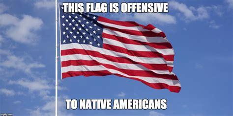 American Flag Meme - offensive flag imgflip