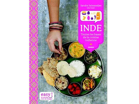 les bases de la cuisine sortie de mon 1er livre de cuisine inde toutes les