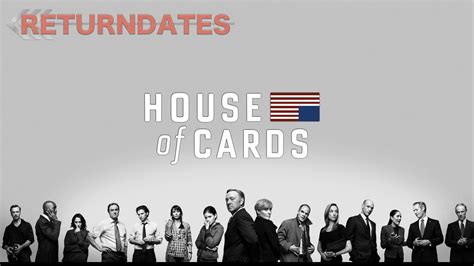 house of cards date house of cards return date 28 images house of cards