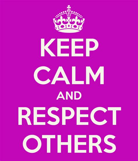 Recpect Fo Others great respect quotes for and students inspire my