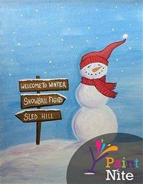 paint nite snowman paint nite snowman and sign