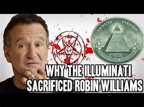 illuminati killings why the illuminati killed robin williams conspiracy