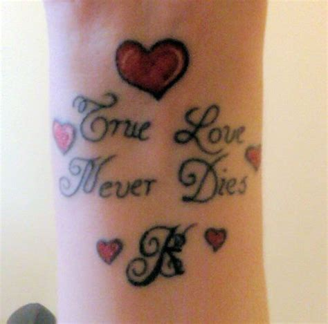 tattoo true love quot true love never dies quot beautiful tattoos pinterest