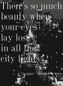 City Lights Quotes 25 Best City Quotes Ideas On Pinterest Big City Quotes