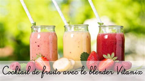 Blender Jus recette avec le blender vitamix coktail de jus de fruits
