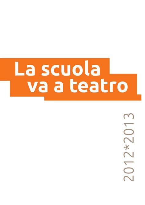 miur ufficio scolastico regionale lazio la scuola va a teatro 2012 2013 by unione regionale agis