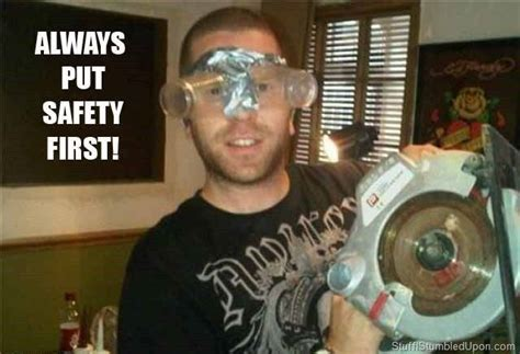 Safety Glasses Meme - pin by jody orr on the way it is pinterest