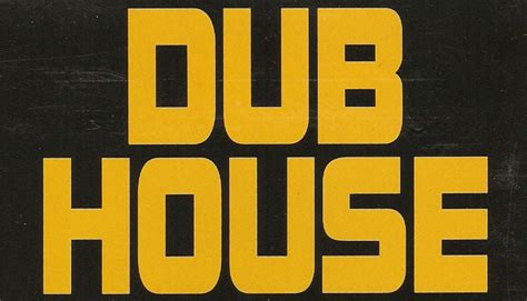 dub house music dub house 28 images 90 s bolivian tribute dub house disco the third dear dub new