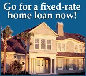 go for a fixed rate home loan now