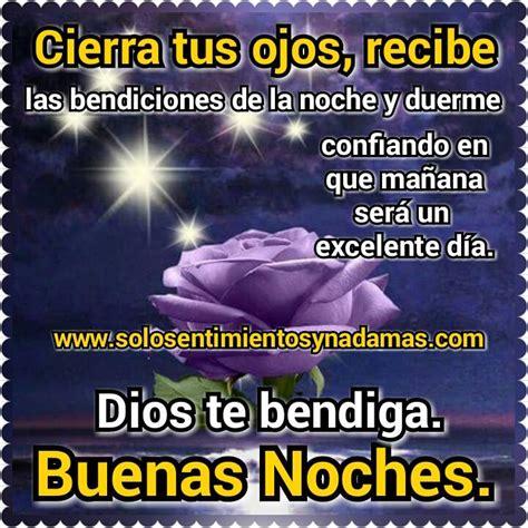 imagenes de buenas noches con bendiciones de dios solo sentimientos y nada mas buenas noches cierra los