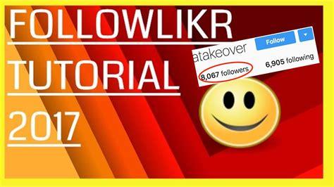 tutorial instagram 2017 followliker tutorial for beginners 2017 get 8000 instagram