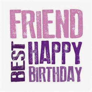 Happy Birthday Quotes Bff Ideas For Best Friend S Birthday Plan It