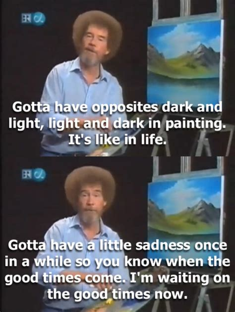bob ross of painting quotes someone give bob ross some times pictures