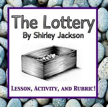 themes of the lottery story the lottery by shirley jackson rubrics plays and shorts