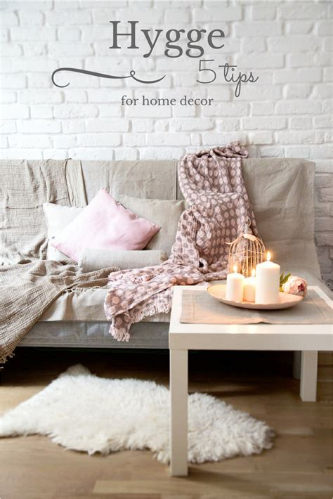 Home Interior Decor 5 Tips For Hygge Home Decor Woolenclogs