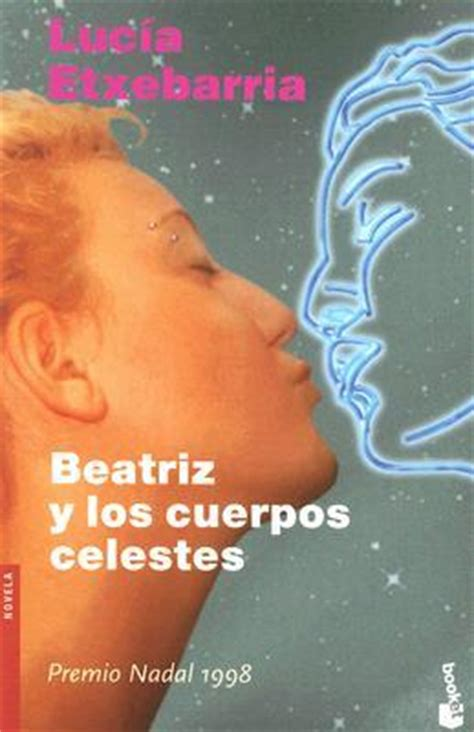 beatriz y los cuerpos celestes by luc 237 a etxebarria reviews discussion bookclubs lists