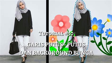 tutorial edit foto ala selebgram 30 edit foto garis putus putus dan background bunga ala
