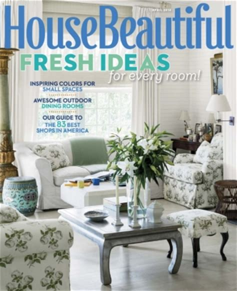 house beautiful magazine house beautiful magazine april 2014 issue get your