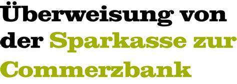 wie lange dauert eine ã berweisung sparkasse zu deutsche bank wie lange dauert eine 220 berweisung der sparkasse zur