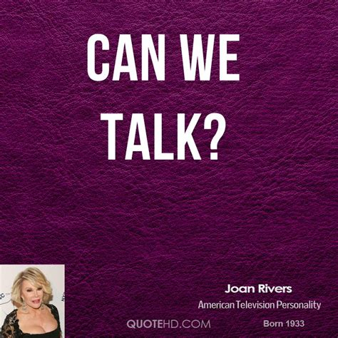 Can We Talk by Joan Rivers Quotes Quotehd