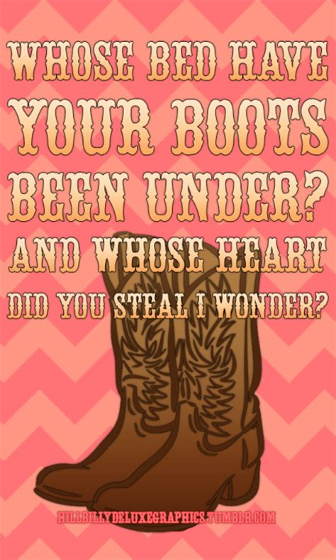 whose bed have your boots been under lyrics women in cowboy boots tumblr