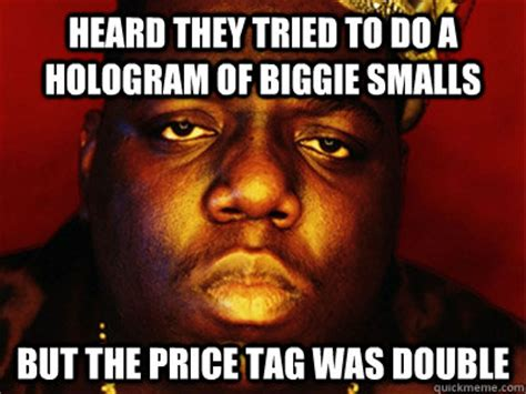 Notorious Big Meme - biggie smalls meme memes