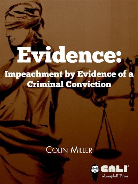Criminal Conviction Evidence Impeachment By Evidence Of A Criminal Conviction Cali