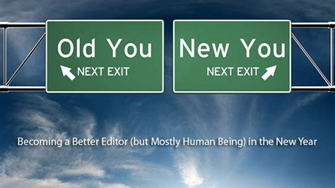 which being human is better becoming a better editor but mostly a better human being
