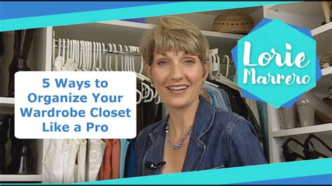 I What I Like In Your Wardrobe by 5 Ways To Organize Your Wardrobe Closet Like A Pro