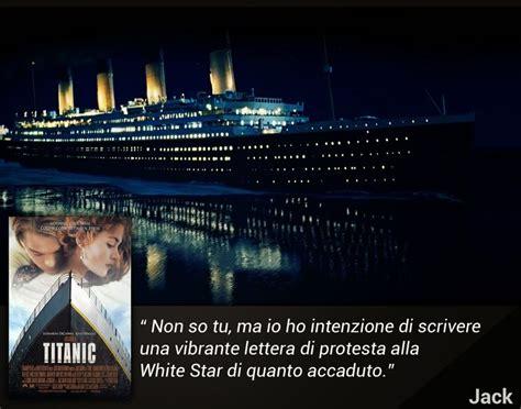 film titanic frasi citazione dal film titanic jack sulla nave ormai alla