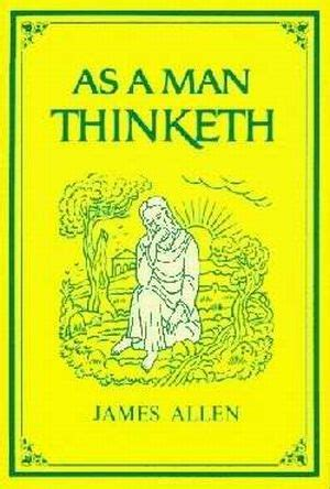 as a man thinketh 1585425648 as a man thinketh by james allen