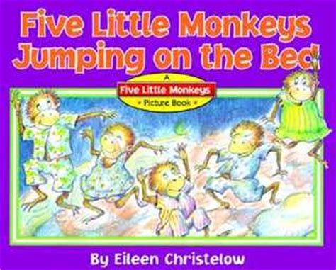 five little monkeys jumping on the bed book five little monkeys jumping on the bed by eileen christelow reviews discussion